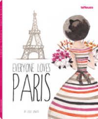 Everyone Loves Paris : Deutsch, Englisch, Französisch (2015. 128 S. 85 Farbabb. 190 mm)