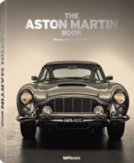 The Aston Martin Book : Texte in Englisch, Deutsch, Französisch, Russisch, Chinesisch (Neuausg. 2014. 304 S. 200 Farbabb., 160 Farbabb. 370 mm)