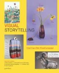 Visual Storytelling : Inspiring a New Visual Language (2011. 255 p. w. numerous col. ill. 30,5 cm)