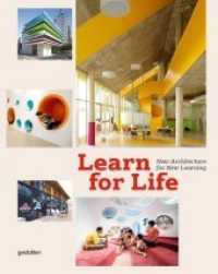 Learn for Life : New Architecture for New Learning (2012. 265 p. w. numerous col. ill. 30 cm)