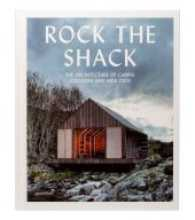 Rock the Shack : The Architecture of Cabins, Cocoons and Hide-Outs (3rd ed. 2013. 239 p. w. numerous col. ill. 30,5 cm)