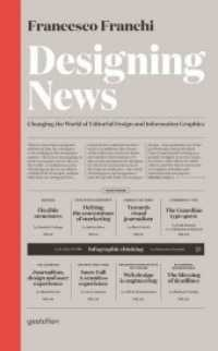 Designing News : Changing the World of Editorial Design and Information Graphics (1st ed. 2013. 239 p. 30,5 cm)