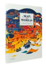 A Map of the World : The World According to Illustrators and Storytellers (1st ed. 2013. 224 p. 33 cm)