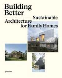 Building Better : Sustainable Architecture for Family Homes (2014. 240 p. 300 mm)