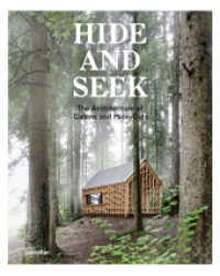 Hide and Seek : Cabins and Hideouts (2014. 256 p. 300 mm)