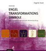 Heilende Engel-Transformationssymbole mit Symbolkarten. Neue Energien fuer Ihre spirituelle Weiterentwicklung