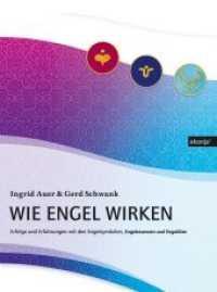 Wie Engel wirken. Erfolge und Erfahrungen mit den Engelsymbolen, Engelessenzen und Engeloelen