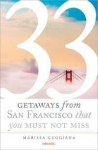 33 Getaways from San Francisco that you must not miss (2016. 240 p. w. col. photos. 205 mm)