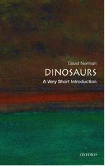 Dinosaurs Very short introductions