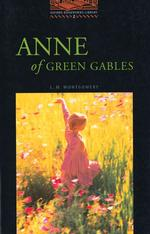 Anne of Green Gables / L. M. Montgomery ; retold by Clare West ; illustrated by Kate Simpson Oxford bookworms library ; human interest