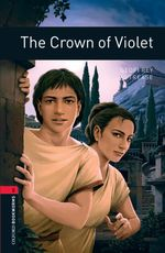 The crown of violet Oxford bookworms library ; Thriller & adventure