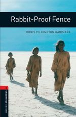 Rabbit‐proof fence Oxford bookworms library ; True stories