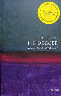 Heidegger a very short introduction. 2nd ed Very short introductions ; 25