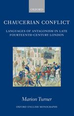 Chaucerian conflict languages of antagonism in late fourteenth-century London
