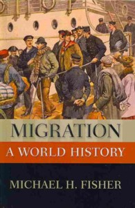 Migration : hbk a world history The new Oxford world history / general editors, Bonnie G. Smith, Anand A. Yang
