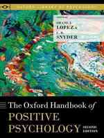 Oxford handbook of positive psychology : pbk Oxford library of psychology