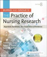 Burns and Grove's the practice of nursing research : pbk. appraisal, synthesis, and generation of evidence