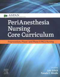 Perianesthesia nursing core curriculum preprocedure, phase I, and phase II PACU nursing