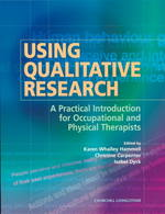 Using qualitative research a practical introduction for occupational and physical therapists