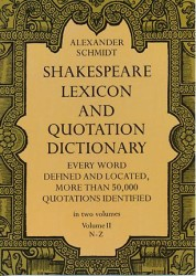 Shakespeare lexicon and quotation dictionary v. 2 a complete dictionary of all the English words, phrases, and constructions in the works of the poet