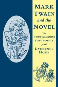 Mark Twain and the novel : pbk the double-cross of authority Cambridge studies in American literature and culture