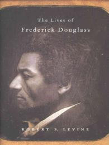 The lives of Frederick Douglass