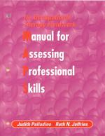 The Occupational Therapy Fieldwork: Manual for Assessing Professional Skills