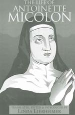 The life of Antoinette Micolon : pbk Reformation texts with translation . Women of the Reformation