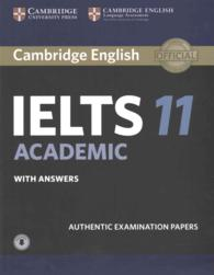 Cambridge English IELTS 11 Academic : student's book with answers with audio with answers  authentic examination papers