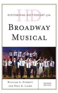 Historical dictionary of the Broadway musical Historical dictionaries of literature and the arts