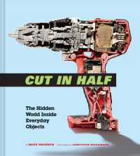 Cut in half the hidden world inside everyday objects