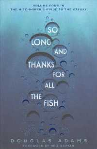 So Long, and Thanks for All the Fish The Hitchhiker'S Guide to the Galaxy
