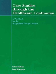 Case studies through the healthcare continuum a workbook for the occupational therapy student