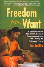 Freedom from want : pbk the remarkable success story of BRAC, the global grassroots organization that's winning the fight against poverty