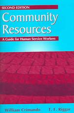 Community resources pbk. a guide for human service workers