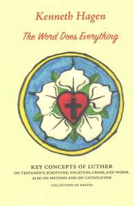 The word does everything key concepts of Luther on testament, scripture, vocation, cross, and worm  also on method and on Catholicism  collection of essays Marquette studies in theology ; no. 87