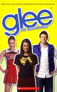 Glee: The Beginning Level2 Scholastic Readers