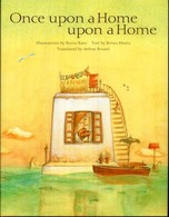 Once upon a home upon a home / illustrations by Kunio Kato ; text by Kenya Hirata ; translated by Arthur Binard