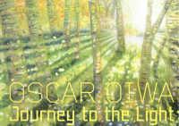 大岩オスカール 光をめざす旅  Oscar Oiwa  Journey to the light